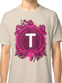 FOR HER - T Classic T-Shirt