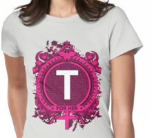 FOR HER - T Womens Fitted T-Shirt