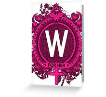 FOR HER - W Greeting Card