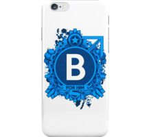 FOR HIM - B iPhone Case/Skin