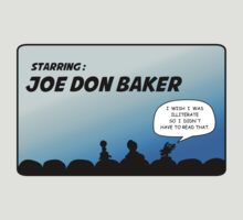 Mystery Science Theater 3000 and Joe Don Baker. A love/hate relationship T-Shirt