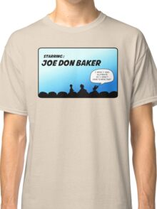 Mystery Science Theater 3000 and Joe Don Baker. A love/hate relationship Classic T-Shirt