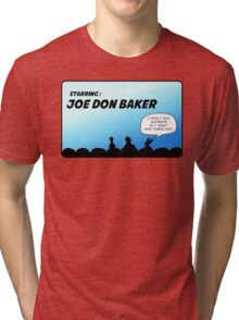 Mystery Science Theater 3000 and Joe Don Baker. A love/hate relationship Tri-blend T-Shirt