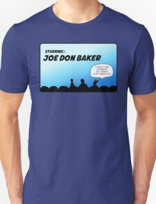 Mystery Science Theater 3000 and Joe Don Baker. A love/hate relationship Unisex T-Shirt