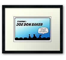 Mystery Science Theater 3000 and Joe Don Baker. A love/hate relationship Framed Print