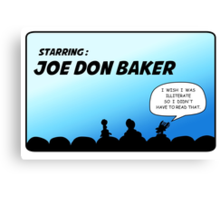 Mystery Science Theater 3000 and Joe Don Baker. A love/hate relationship Canvas Print