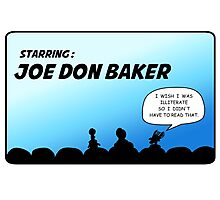 Mystery Science Theater 3000 and Joe Don Baker. A love/hate relationship Photographic Print