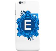 FOR HIM - E iPhone Case/Skin