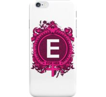FOR HER - E iPhone Case/Skin
