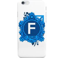 FOR HIM - F iPhone Case/Skin