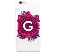 FOR HER - G iPhone Case/Skin