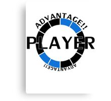 Player! Advantage! Canvas Print