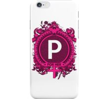 FOR HER - P iPhone Case/Skin