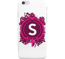 FOR HER -S iPhone Case/Skin