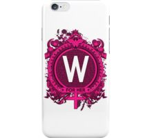 FOR HER - W iPhone Case/Skin