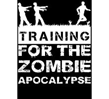 Training For The Zombie Apocalypse T Shirt Photographic Print