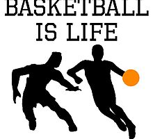 Basketball Is Life by kwg2200