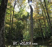 BE WILDER ness by TFRICE