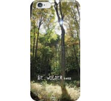 BE WILDER ness iPhone Case/Skin