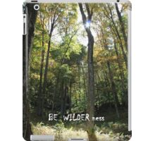 BE WILDER ness iPad Case/Skin