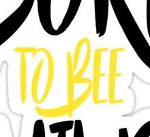 Born To Bee Wild! Sticker