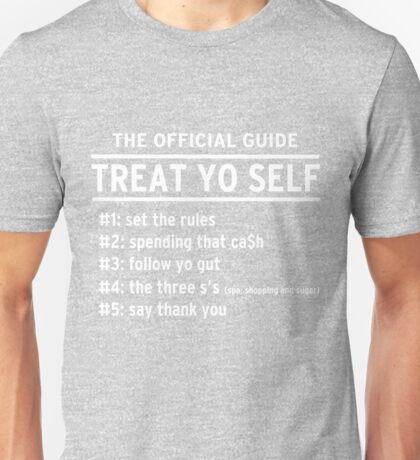 Parks and Recreation - TREAT YO SELF Unisex T-Shirt