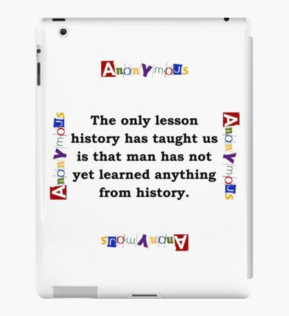 The Only Lesson History Has Taught - Anonymous iPad Case/Skin
