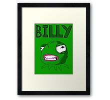 What's wrong Billy? Framed Print