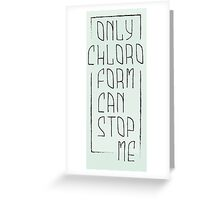 chloroform bis Greeting Card