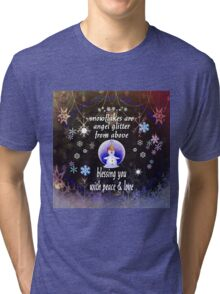 Snowflakes Are Angel Glitter From Above Tri-blend T-Shirt