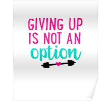 Giving Up Is Not An Option Poster
