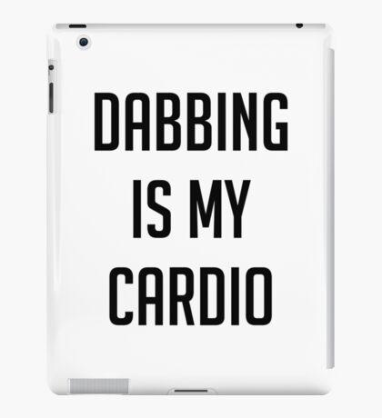 Dabbing Is My Cardio iPad Case/Skin