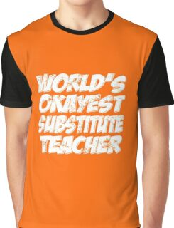 World's Okayest Substitute Teacher Graphic T-Shirt