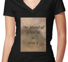 The plural of spouse is spice Women's Fitted V-Neck T-Shirt
