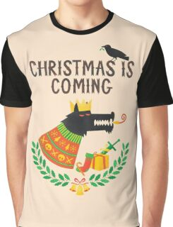 Christmas is coming Graphic T-Shirt