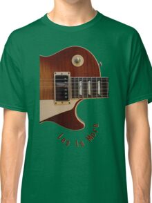 Les Is More-Les Paul Gibson Electric Guitar Classic T-Shirt