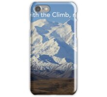 Gratitude comes with the Climb, not just the summit iPhone Case/Skin