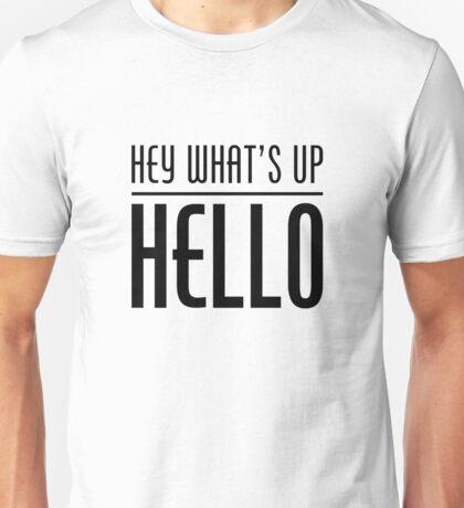 Hey What's Up Hello Unisex T-Shirt