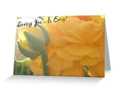 LOVING YOU IS EASY! Greeting Card