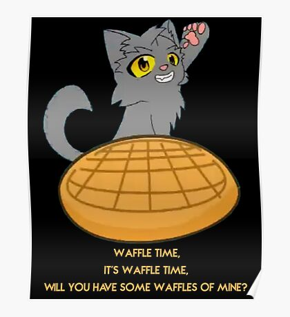 Graystripe wants you to have a waffle Poster