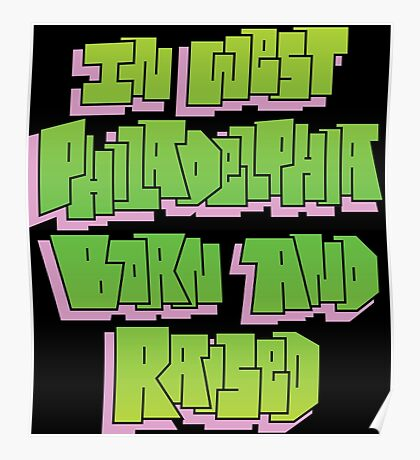 IN WEST PHILADELPHIA HAND LETTERED COLORED GRAFFITI ART Poster