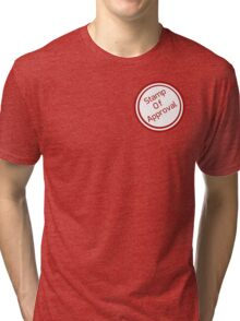 Stamp of approval Tri-blend T-Shirt