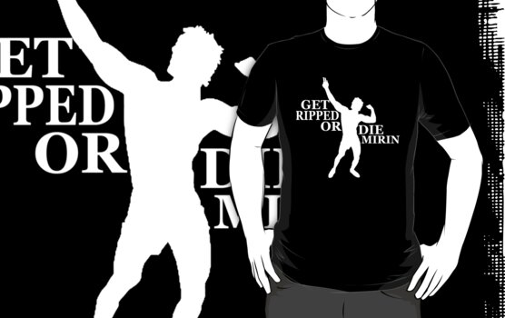 Zyzz Get Ripped or Die Mirin White by ZyzzShirts