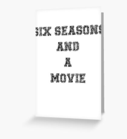 Six Seasons And A Movie Greeting Card