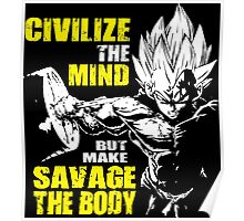 Make Savage The Body (Vegeta Hardcore Squat) Poster