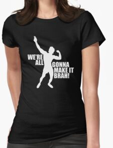Zyzz We Are All Gonna Make It Brah White Womens Fitted T-Shirt