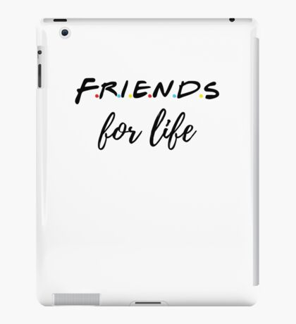 Friends For Life iPad Case/Skin