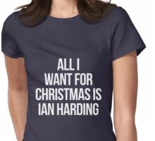 All I Want For Christmas is Ian Harding-- White Womens Fitted T-Shirt