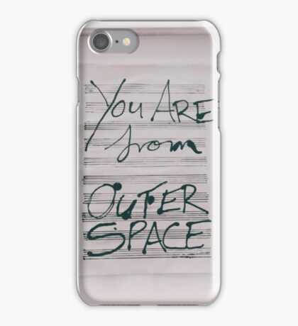 You are from outer space  iPhone Case/Skin