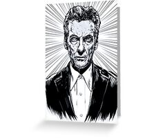 The Twelfth Doctor : Peter Capaldi is Doctor Who Greeting Card